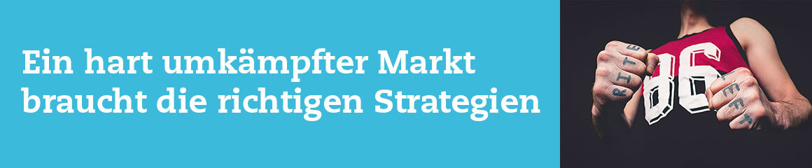 Header-Bild blau für «Ein hart umkämpfter Markt braucht die richtigen Strategien»