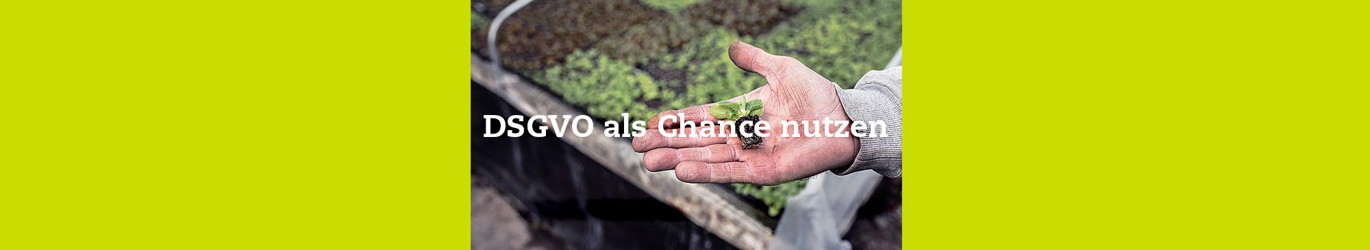 Nutzen Sie Ihre Chancen aus der DSGVO